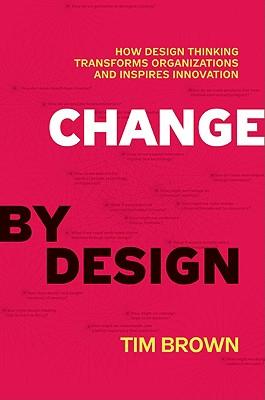 Change by Design By Brown, Tim