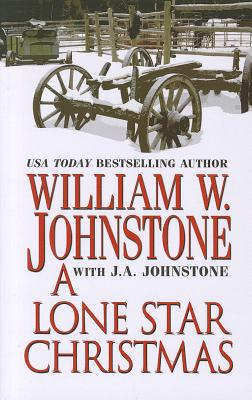 A Lone Star Christmas By Johnstone, William W./ Johnstone, J. A.