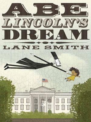Abe Lincoln's Dream By Smith, Lane